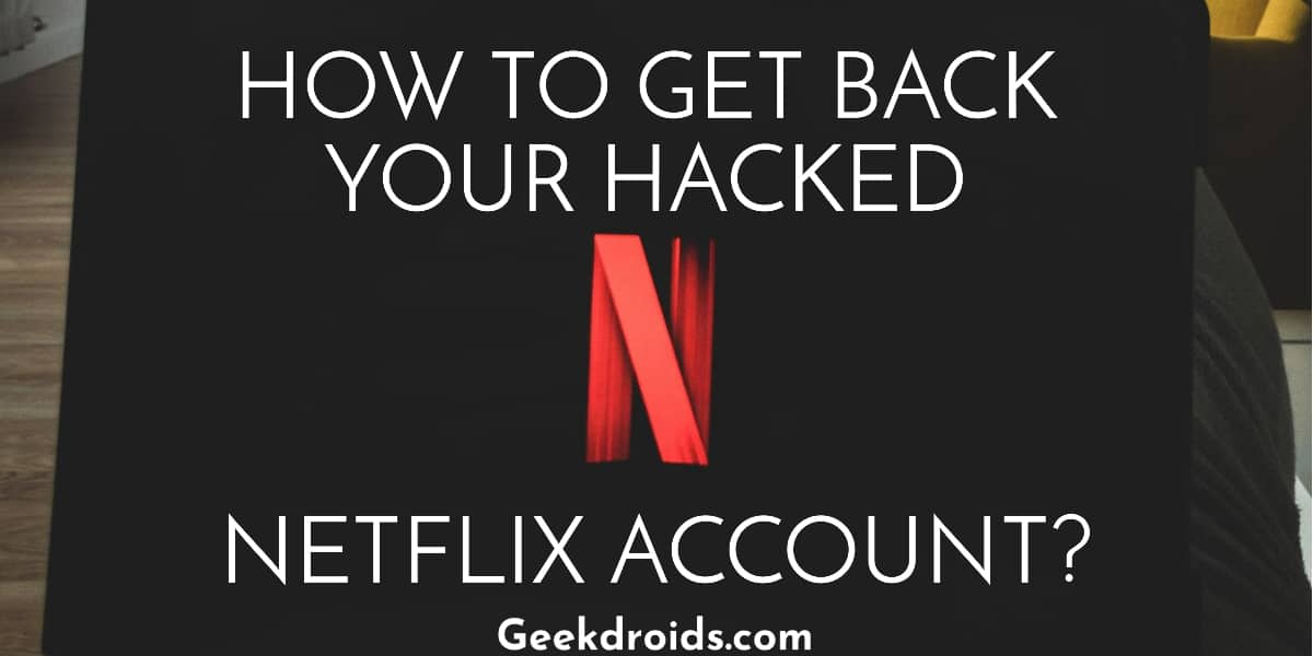 get_back_hacked_netflix_account_featured_img