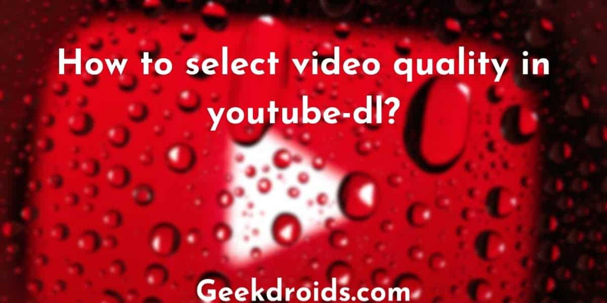 youtube_dl_best_quality_download_featured_img