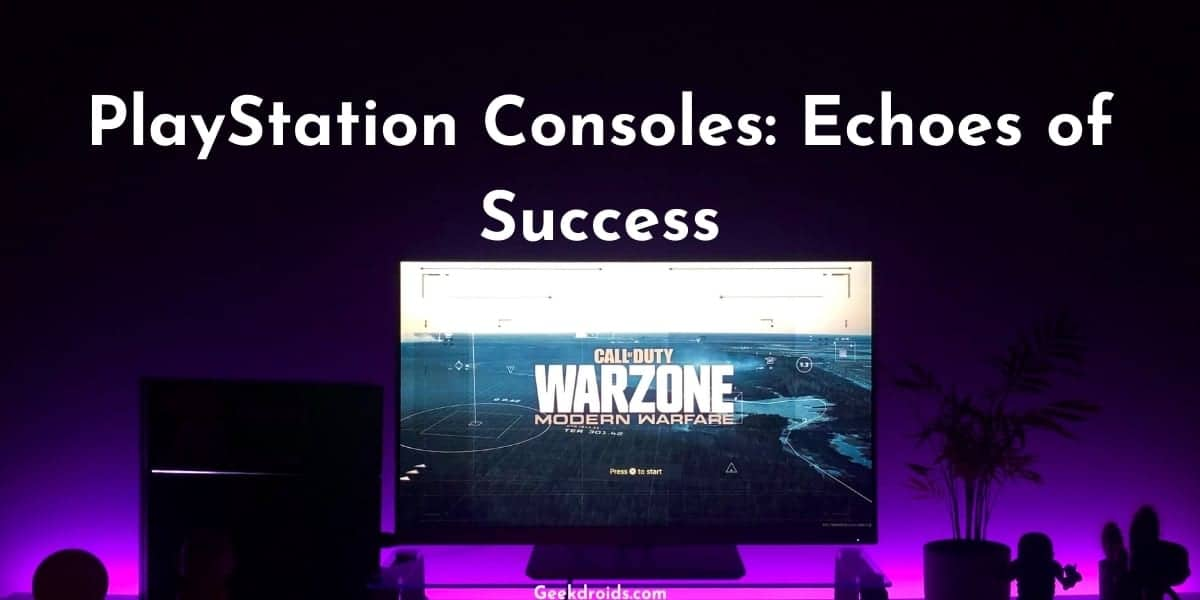 PlayStation Consoles: Echoes of Success